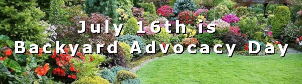 July 16th is Backyard Advocacy Day